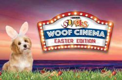 Purina Snacks Woof Cinema Easter Edition 2017